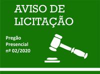 AVISO DE LICITAÇÃO - PREGÃO PRESENCIAL Nº 02/2020